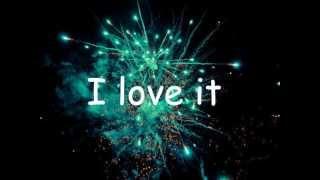 I Love It-Icona Pop (Lyrics- Letra)