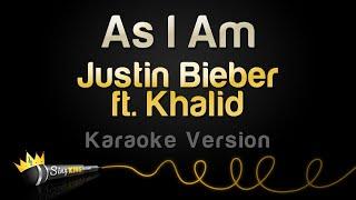 Justin Bieber ft. Khalid - As I Am (Karaoke Version)
