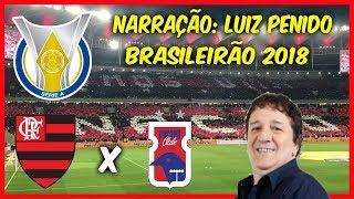 Flamengo 2 x 0 Paraná - Luiz Penido EMOCIONANTE - Rádio Globo RJ - Brasileirão 2018 - 10/06/2018