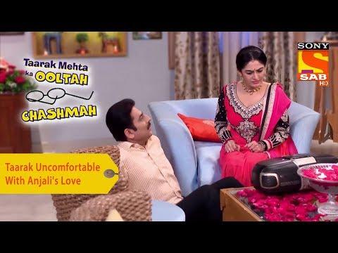 Your Favorite Character | Taarak Uncomfortable With Anjali's Love | Taarak Mehta Ka Ooltah Chashmah