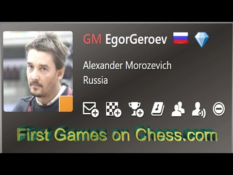 ♚ GM Alexander Morozevich (EgorGeroev) First Games on Chess.