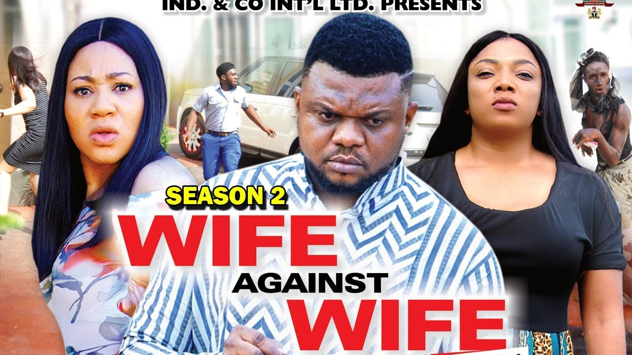 Download WIFE AGAINST WIFE SEASON 2 - (New Movie) Ken Erics 2020 Latest Nigerian Nollywood Movie