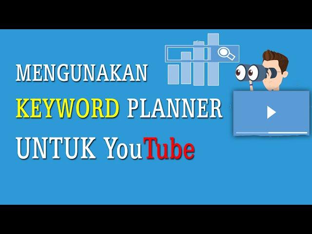 Cara Menggunakan Google Keyword Planner Untuk Youtube Alihumaidi Com