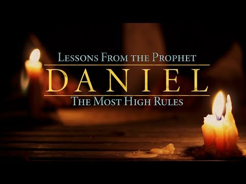 Lessons from the Prophet Daniel: The Most High Rules