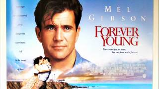 Forever young - soundtrack of mel gibson film
