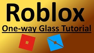 Roblox | How To Make One-way Glass