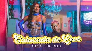 Rebecca, Mc Zaquin - Catucada de Leve (Clipe Oficial)