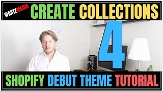 How To Create Collections In Store (Part 4) - Shopify Debut Theme Tutorial 2019