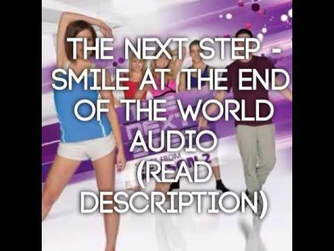 The Next Step - Smile at the end of the world Audio (read description)
