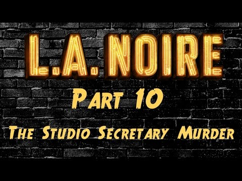 LA Noire - Part 10 - The Studio Secretary Murder