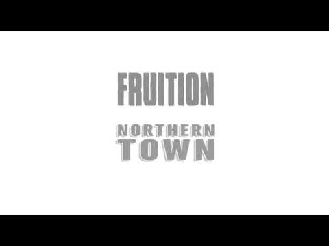 Fruition - Northern Town
