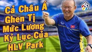 HLV Park hang seo nhận mức lương kỷ lục bóng đá Việt Nam I Nhịp Đập Bóng Đá