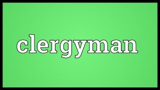Clergyman Meaning