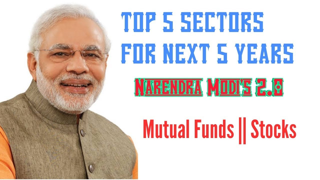 Top sectors to invest 2019   Best Mutual funds in 2019   investment in  Narendra Modi's 2 0