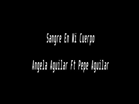 Karaoke-Sangre En Mi Cuerpo-Angela Aguilar Ft Pepe Aguilar