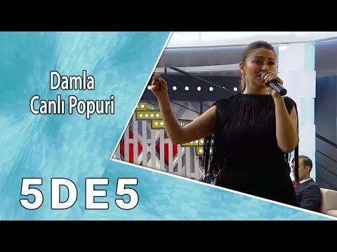 Damla - Canlı Popuri (5də5)
