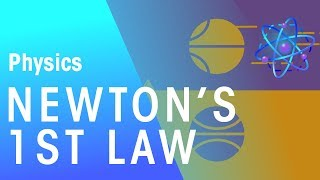 Newton's First Law | Force & Motion | Physics | FuseSchool