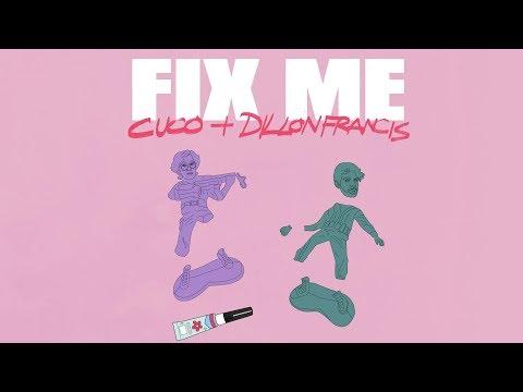 Cuco & Dillon Francis - Fix Me (Official Lyric Video)