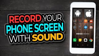 Screen Record With Sound On Android and iPhone