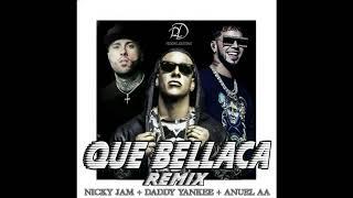 Anuel vevo  anuel aa Ft Daddy Yankee - Que Bellaca Remix