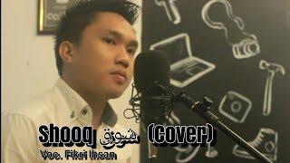 SHOOQ شوق (COVER) - FIKRI IHSAN