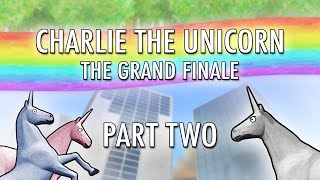 Charlie the Unicorn: The Grand Finale (Part Two)