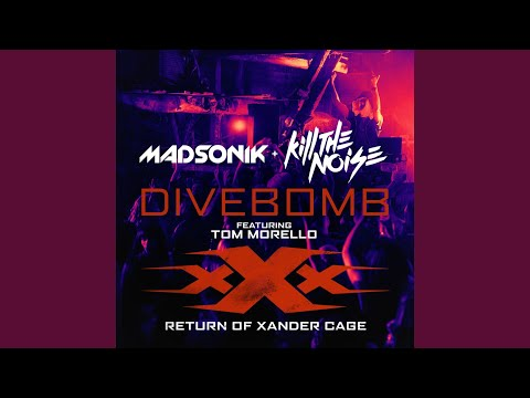 """Divebomb (Music from the Motion Picture """"xXx: Return of Xander Cage"""") (feat. Tom Morello)"""