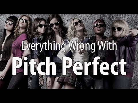 Everything Wrong With Pitch Perfect In 15 Minutes Or Less
