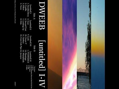 Dweeb - [untitled] I-IV