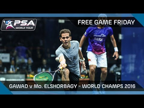Squash: Free Game Friday - Gawad v Mo.ElShorbagy - World Champs 2016