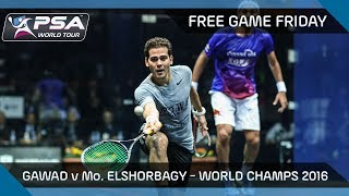 Squash: Free Game Friday - Gawad v Mo.ElShorbagy - World Champs 2016