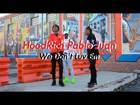 Hoodrich Pablo Juan - We Don't Luv Em (Official NRG Video)