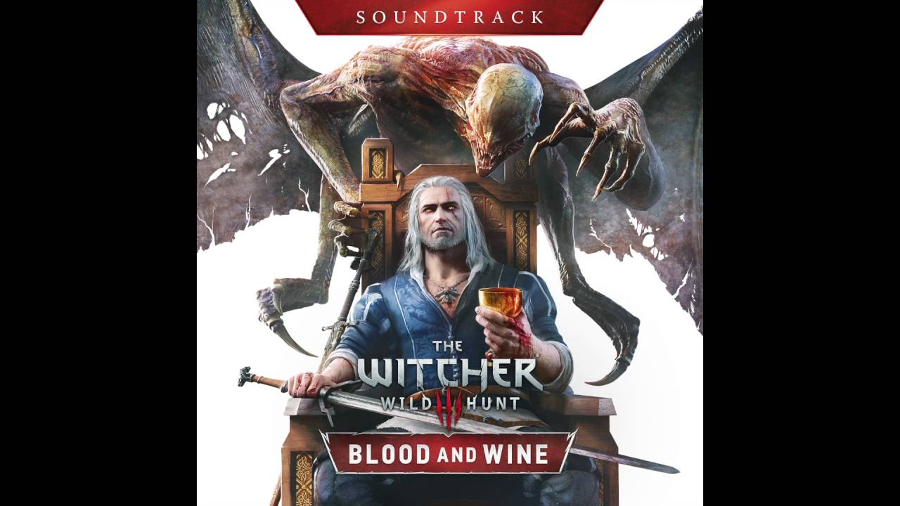 The witcher 3: wild hunt blood and wine soundtrack main theme.