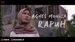 Agnes Monica - Rapuh (Cover By Wulan Septiani)
