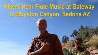 Hikers Hear Flute Music at Gateway to Boynton Canyon, Sedona AZ