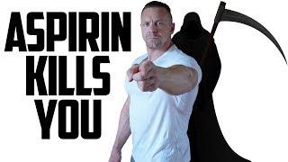 An Aspirin a Day...WILL KILL YOU!