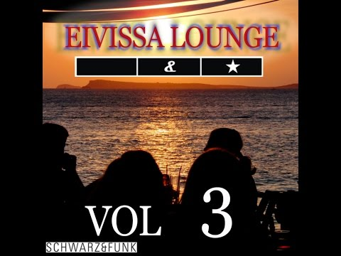 Schwarz & Funk - Eivissa Lounge Vol. 3 (Full Album)