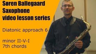 Diatonic approach 6   minor II V I   7th chords