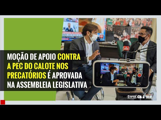MOÇÃO DE APOIO CONTRA A PEOC DO CALOTE É APROVADA NA ASSEMBLEIA LEGISLATIVA