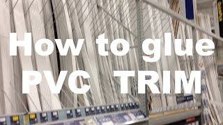 How to Glue PVC Boards Trim & Moulding