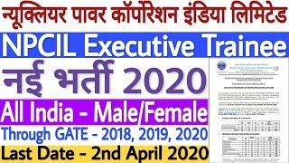 NPCIL Executive Trainee Recruitment 2020 Through GATE | NPCIL New Vacancy 2020 - All India