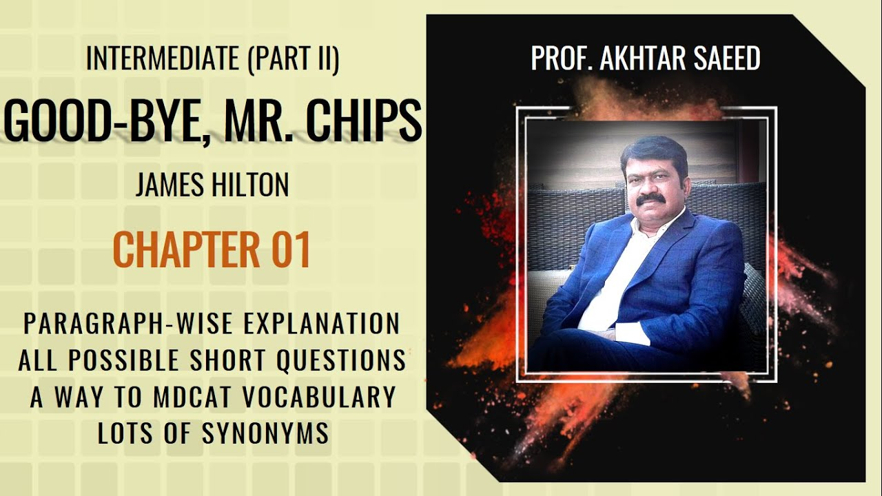 Download GOOD-BYE, MR  CHIPS | Chapter # 01 | Comprehensive Explanation,  All possible  Questions & Synonyms