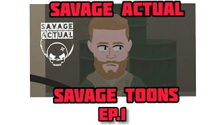 Savage Toons:  No Sh!t There I Was Ep.1