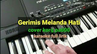 Gerimis Melanda Hati Cover Korg pa600 karaoke
