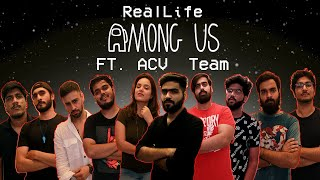 Real Life Among Us | Ft. ACV Team | @Simran Dhanwani | @Akash Dodeja (Jadoo vlogs) | Rohit Sadhwani