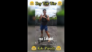 Kiki Do you love me Parody - by Boy Tiw Tiw