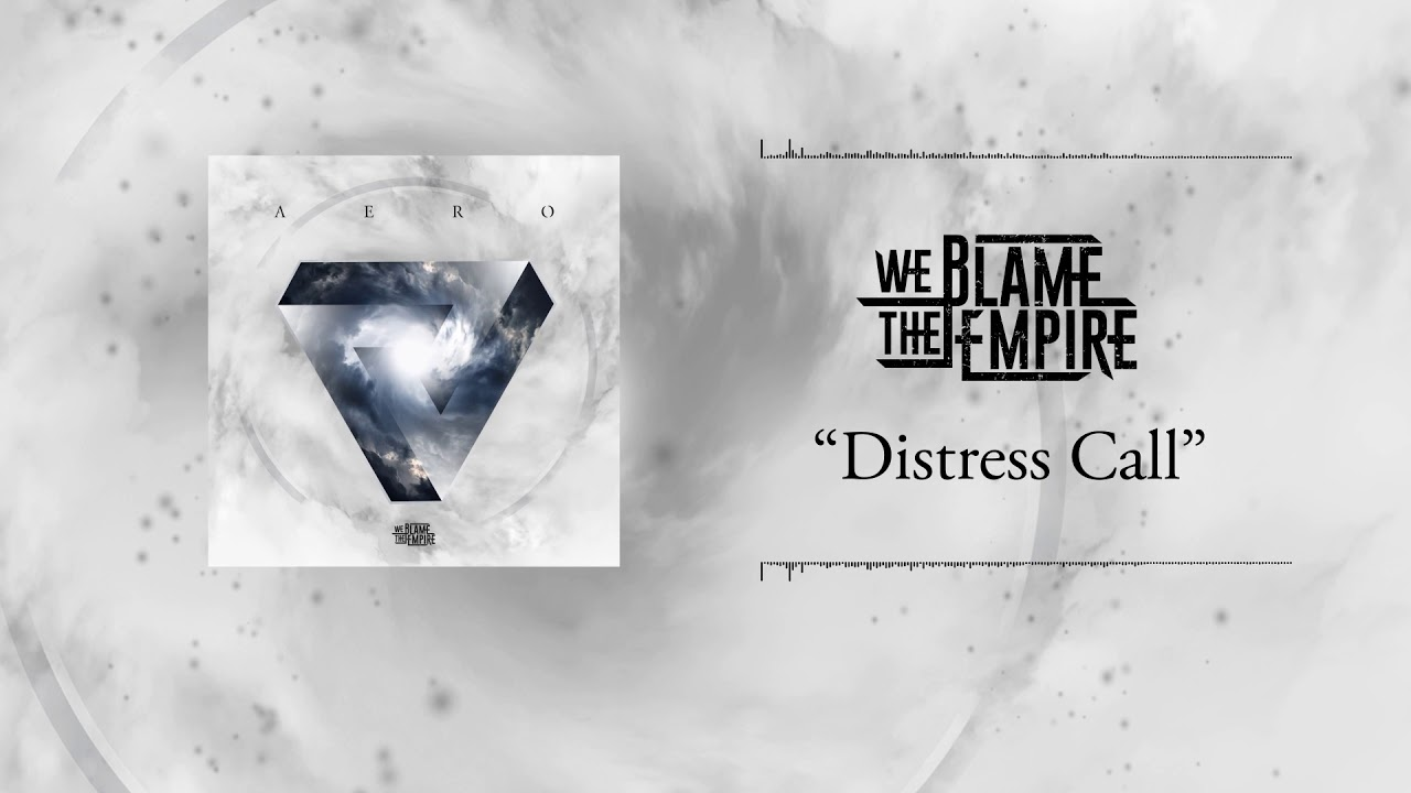 We Blame The Empire - Distress Call (Official Lyric Video)