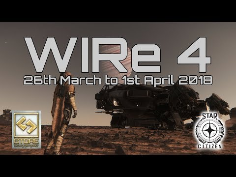 WIRe 04 || Star Citizen 3.1 || GTDae, the Average Joe Gamer