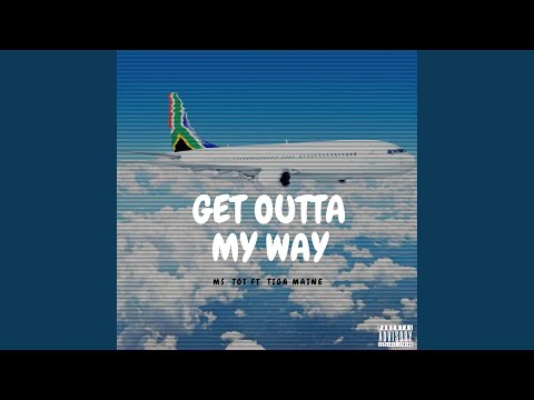 Get Outta My Way (feat. Tiga Maine)
