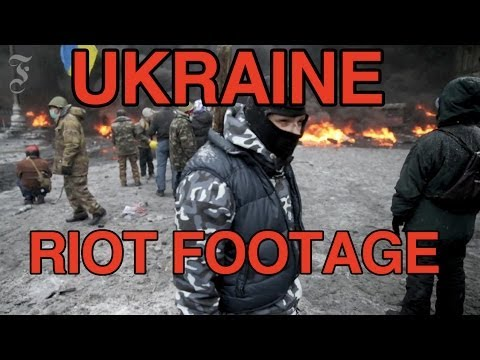 Ukraine Protests: Latest Footage of the Ukraine Riots